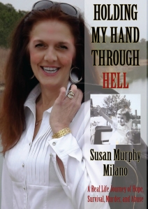 Susan Murphy-Milano,Holding My Hand Through Hell