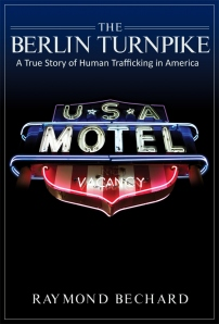 The Berlin Turnpike,Ray Bechard, Donna R. Gore, Human Trafficking